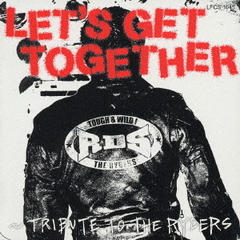 TRIBUTE TO THE RYDERS「LET'S GET TOGETHER」