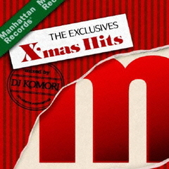 "Manhattan Records ""The Exclusives"" X'mas Hits-mixed by DJ KOMORI"