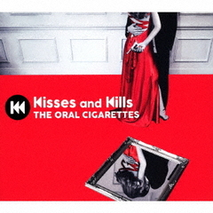 THE ORAL CIGARETTES/Kisses and Kills(初回盤/CD+DVD)