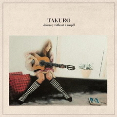 TAKURO/Journey without a map II(CD+DVD)