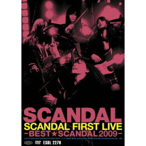 SCANDAL/SCANDAL FIRST LIVE -BEST★SCANDAL 2009-