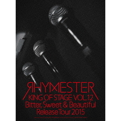 Rhymester/King of Stage Vol.12 Bitter, Sweet & Beautiful Release Tour 2015