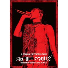 G-DRAGON (from BIGBANG)/G-DRAGON 2017 WORLD TOUR <ACT III,M.O.T.T.E> IN JAPAN<2Blu-ray>(スマプラ対応)(Blu-ray Disc)