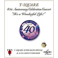 "T-SQUARE SUPER BAND Special&足立区立西新井中学校吹奏楽部/40th Anniversary Celebration Concert ""It's a Wonderful Life!"" Complete (Blu-ray Disc)"