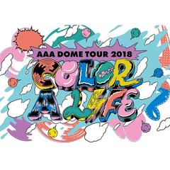 AAA/AAA DOME TOUR 2018 COLOR A LIFE(Blu-ray Disc)