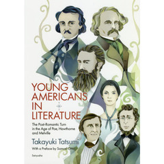 YOUNG AMERICANS IN LITERATURE The Post‐Romantic Turn in the Age of Poe,Hawthorne and Melville