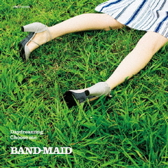 BAND-MAID/Daydreaming/Choose me(初回生産限定盤/CD+DVD)