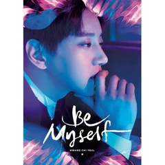HWANG CHI YEUL/2ND MINI ALBUM : BE MYSELF(輸入盤)