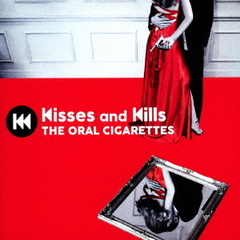 THE ORAL CIGARETTES/Kisses and Kills(通常盤/CD)