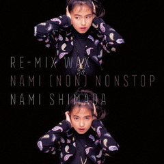 Re-MIX WAX ~NAMI(NON)NONSTOP~
