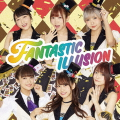 i☆Ris/FANTASTIC ILLUSION
