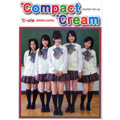 ℃ompact ℃ream(コンパクト ドリーム) ℃-ute photo comic
