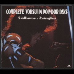 COMPLETE YOHSUI IN POLYDOR DAYS -5ALBUMS+2SINGLES-