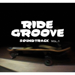 RIDE GROOVE SOUNDTRACK vol.1