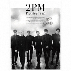 Promise(I'll be)-Japanese ver.-(初回生産限定盤A)