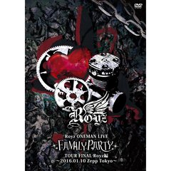 Royz/Royz ONEMAN LIVE 「FAMILY PARTY」 TOUR FINAL -Royz編-(DVD)