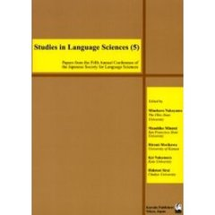 Studies in language sciences Papers from the fifth annual conference of the Japanese society for language sciences 5