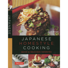 JAPANESE HOMESTYLE COOKING QUICK & DELICIOUS FAVORITES