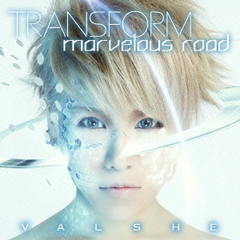TRANSFORM/marvelous road(初回限定盤A・VALSHE盤)