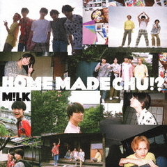 M!LK/HOME MADE CHU!?(初回限定盤/CD+DVD)