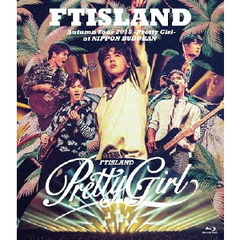 FTISLAND/Autumn Tour 2018 -Pretty Girl- at NIPPON BUDOKAN(Blu-ray Disc)