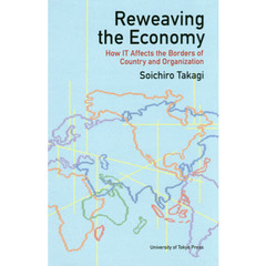 Reweaving the Economy How IT Affects the Borders of Country and Organization