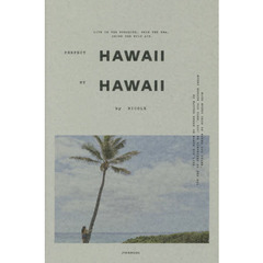 PERFECT HAWAII MY HAWAII LIVE IN THE SUNSHINE,SWIM THE SEA,DRINK THE WILD AIR.