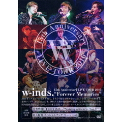 "w-inds./w-inds. 15th Anniversary LIVE TOUR 2016 ""Forever Memories"" DVD 初回限定盤 <数量限定生産>"