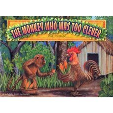The monkey who was too clever A folktale from Amazon