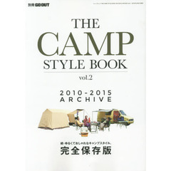 THE CAMP STYLE BOOK 2010-2015ARCHIVE vol.2 ゆるくておしゃれなキャンプスタイル、完全保存版 続