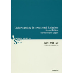 Understanding International Relations The World and Japan Second Edition