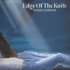 EDGE OF THE KNIFE(ハイブリッドCD)