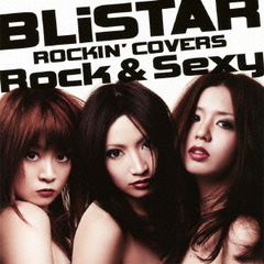 BLiSTAR ROCKIN' COVERS~Rock&Sexy~