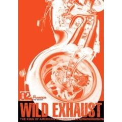 Wild Exhaust The King Of American Motorcycle Vol.2