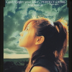 Can't forget your love/PERFECT CRIME-Single Edit-