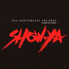 SHOW-YA THE BEST SOUND & VISION ~20th Anniversary~