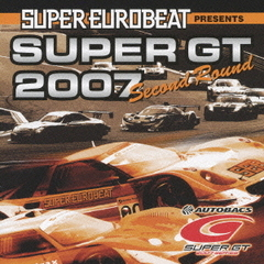 SUPER EUROBEAT Presents SUPER GT 2007 SECOND ROUND
