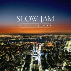 Slow Jam mixed by DJ KAZ