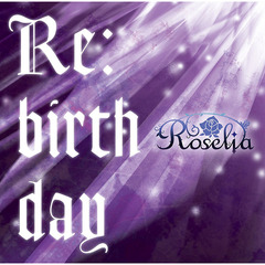 Roselia/Re:birthday(Blu-ray付生産限定盤)