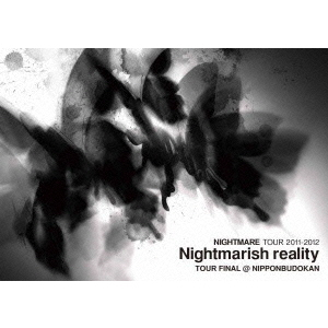 ナイトメア/NIGHTMARE TOUR 2011-2012 Nightmarish reality TOUR FINAL @ NIPPONBUDOKAN