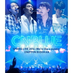CNBLUE/SPRING LIVE 2016~ We're like a puzzle~ @ NIPPON BUDOKAN(Blu-ray Disc)