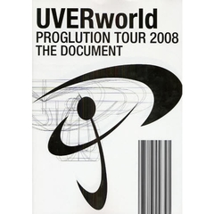 UVERworld PROGLUTION TOUR 2008 THE DOCUMENT