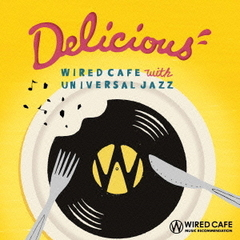 Delicious -WIRED CAFE with UNIVERSAL JAZZ
