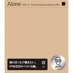 Alone[Best 15 mellow tracks by FPM]