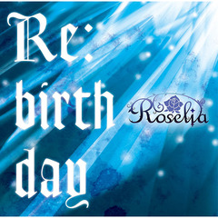 Roselia/Re:birthday(通常盤)
