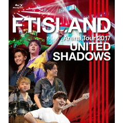 FTISLAND/FTISLAND Arena Tour 2017 - UNITED SHADOWS -(Blu-ray Disc)