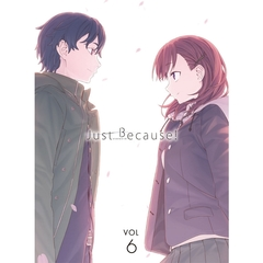 Just Because ! 第6巻(Blu-ray Disc)