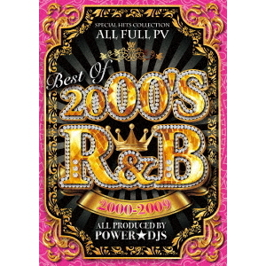 POWER★DJS/BEST OF 2000'S R&B 2000-2009