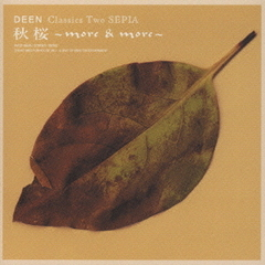 DEEN Classics Two SEPIA 秋桜~more & more~