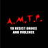 A.M.T.P.to RESIST DRUGS AND VIOLENCE
